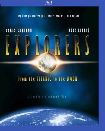 Explorers/ From the Titanic to the Moon